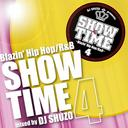 SHOW TIME 4 ~Blazin' Hip Hop/R&B~mixed by DJ SHUZO