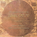 メンデルスゾーン  オラトリオ「エリア」(全曲)