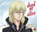 dead or alive (テニスの王子様 キャラクターCD)