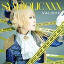 「SYM-BOLIC XXX」 [WHITE CD+DVD/初回限定盤]/VALSHE