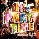 It's PARTY TIME Mixed by DJ 嵐