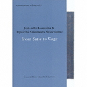 commmons  schola vol.9 Jun-ichi Konuma & Ryuichi Sakamoto Selections  from Satieto Cage