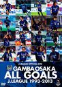 GAMBA OSAKA ALL GOALS J.LEAGUE 1993-2013