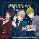 DREAM FESTIVAL2 STORY COLLECTION 〜3 Majesty〜/3 Majesty × X.I.P.