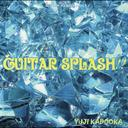 GUITAR SPLASH!!