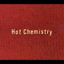 Hot Chemistry [完全限定生産]