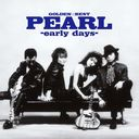 GOLDEN☆BEST PEARL- early days -