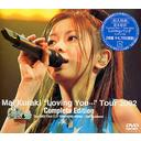 "Mai Kuraki ""Loving You・・・"" Tour 2002 Complete Edition"