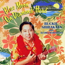 ダイヤモンドヘッドの蒼い月~ バッキー白片とアロハ・ハワイアンズ
