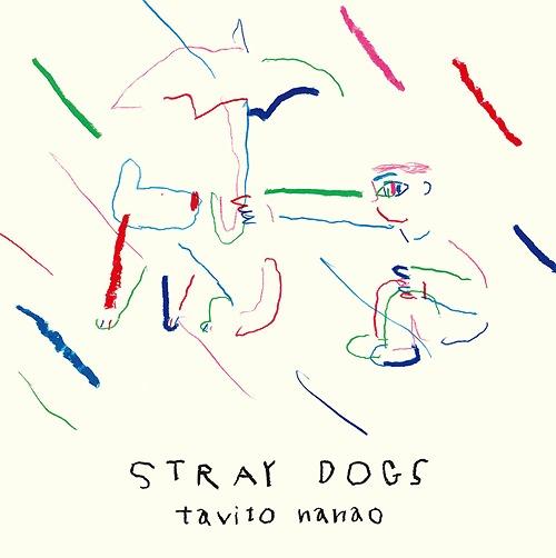七尾旅人 Stray Dogs