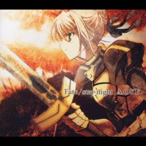 TVアニメ「Fate/stay night A.OST」 アニメサントラ (音楽: 川井憲次 ...
